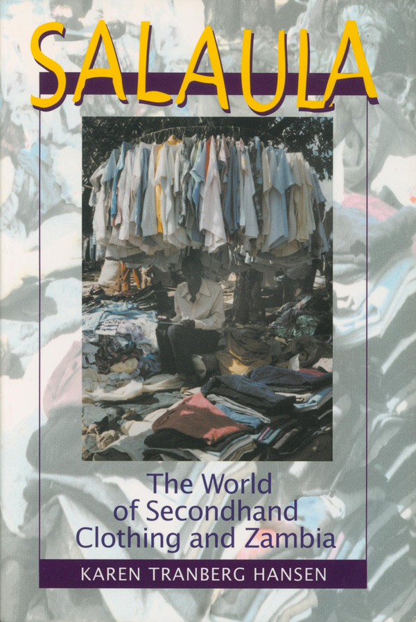 Salaula the world of secondhand clothing and zambia for The travels of at shirt in the global economy pdf